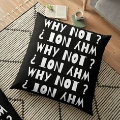 Why Not ?!  - Get yourself a funny custom desing from RIVEofficial Redbubble shop : )) .... tags: #whynot #question #funny #humorous #design #funny #humour #giftideas #askwhy #why #textbased #findyourthing #shirtsonline #trends #riveofficial #favouriteshirts #art #style #design #nature #shopping #insidecollection #redbubble #digitalart #design #fashion #phonecases #access #customproducts #onlineshopping #accessories #shoponline #onlinestore #shoppingonline Floor Pillows, Throw Pillows, Funny Humour, Samsung, Japan, Online Shopping, Custom Design, This Or That Questions, Creative