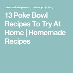 13 Poke Bowl Recipes To Try At Home | Homemade Recipes