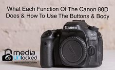 What Each Function Of The Canon 80D Does & How To Use Them Part 1 The Bu...