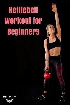 Kettlebell Workouts for Beginners via @DIYActiveHQ #weightlossworkouts #kettlebell #fitness