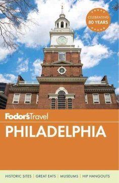 Travel Guide: Fodor's Philadelphia 1 by Inc. Staff Fodor's Travel...