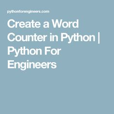 Create a Word Counter in Python   Python For Engineers