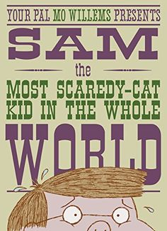 The Hardcover of the Sam, the Most Scaredy-cat Kid in the Whole World: A Leonardo, the Terrible Monster Companion by Mo Willems at Barnes & Noble. New Children's Books, Good Books, Library Books, Knuffle Bunny, Jokes And Riddles, Mo Willems, Author Studies, Children's Picture Books, Mo S