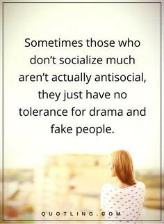 drama quotes Sometimes those who don't socialize much aren't actually antisocial, they just have no tolerance for drama and fake people. New Quotes, Quotes To Live By, Motivational Quotes, Funny Quotes, Life Quotes, Inspirational Quotes, Farm Quotes, The Words, Citations Karma