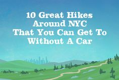 10 Great Hikes Around NYC That You Can Get To Without A Car