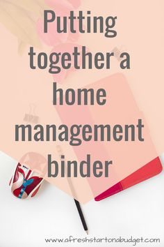 In order to be more organized and have things in order in the new school year. I am working on putting together a home management binder this summer.