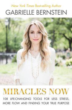 Gabrielle Bernstein, « Miracle Now »