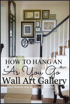 How To Create An As You Go Wall Art Gallery- easy and doable galleries stonegableblog.com