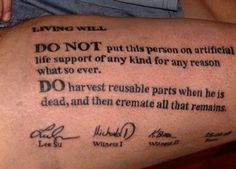 Wonder if this is legally binding? tattoo; if you've been in the medical field, you know how important this could be to someone. paperwork don't mean squat when you're in cardiac arrest-