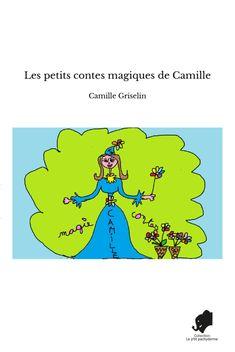 Les petits contes magiques de Camille