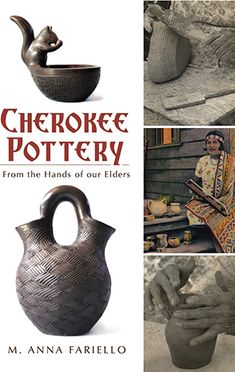 "Cherokee Pottery, by Anna Fariello, is the second in a series in a project entitled ""From the Hands of Our Elders"". The project has won an award from the Association of Tribal Archives, Libraries, and Museums. Cherokee History, Native American Cherokee, Cherokee Woman, Cherokee Nation, Native American Pottery, Native American History, American Indians, Cherokee Indians, City Lights Bookstore"