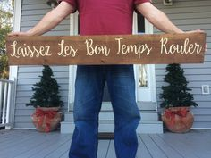 Laissez Les Bon Temps Rouler sign, Let the good times roll sign, Large Wood Sign, Home decor, Louisiana Sign, by PaintedPlankDecor on Etsy https://www.etsy.com/listing/505307867/laissez-les-bon-temps-rouler-sign-let