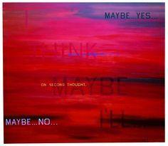 I Think I'll..., 1983, oil on canvas, 141,4 x 161 cm © Ed Ruscha