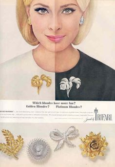 """1965 - TRIFARI - ADS Which blondes have more fun? """"The TRIFARI Blondies"""" . the most devastating jewels collection that ever got ._______Fun vintage TRIFARI jewelry ad--""""which blondes have more fun? Jewellery Advertising, Jewelry Ads, Jewelery, Fine Jewelry, Fashion Jewelry, Jewelry Making, Antique Jewelry, Vintage Jewelry, Vintage Accessories"""