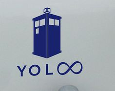 Haha... I get it!  YOLINFINITY: Funny YOLO Doctor Who Tardis Car Decal