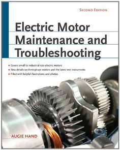 Electric Motor Maintenance and Troubleshooting, 2nd Edition by Augie Hand. $28.91