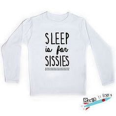 Rock it Tots Sleep is for Sissies LS T-shirt