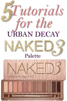5 Tutorials Using the Urban Decay Naked 3 Palette 5 youtube naked pallette tutorials
