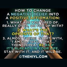 How to change a negative belief into a positive affirmation