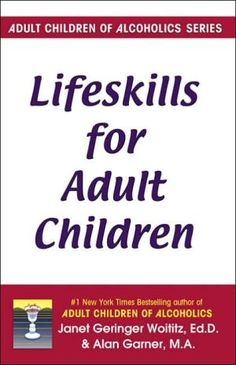 Lifeskills for Adult Children by Janet Geringer Woititz