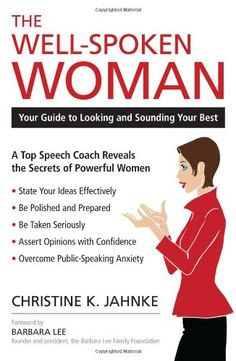The Well-Spoken Woman: Your Guide to Looking and Sounding Your Best by Christine K. Jahnke http://www.amazon.com/dp/1616144629/ref=cm_sw_r_pi_dp_2OO1ub00J19HE