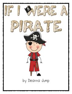 If I were a pirate - One of my toddlers is OBSESSED with pirates right now!