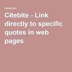 Citebite - Link directly to specific quotes in web pages