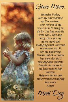 Good Morning Wishes, Good Morning Quotes, Evening Greetings, Afrikaanse Quotes, Goeie More, Poems, Friendship, Prayers, Inspirational
