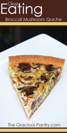 Clean Eating Broccoli Mushroom Quiche. A delicious reason to eat breakfast every morning!