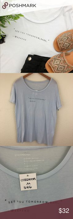 "NWT goodhYOUman See You Tomorrow Babe Graphic Tee Brand NWT. Super loose fitting and soft graphic tee that says ""See You Tomorrow, Babe"" - Weekend   Light blue short sleeve. By Brand good hYOUman.   Would be adorable tied with some shorts or jeans!   Approx measurements: Length: 25.5"" Underarm to underarm: 20"" O-Q-E good hYOUman Tops Tees - Short Sleeve"