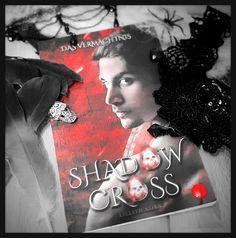 kunterbunte Bücherkiste: Shadow Cross- Das Vermächtnis, Lillith Korn