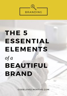 The 5 Essential Elements of a Beautiful Brand | Code Love Creative | Web Design in Austin, TX