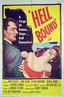 Hell Bound - a 1957 American crime film noir directed by William J. Hole Jr. written by Richard H. Landau. It stars John Russell, June Blair, Stuart Whitman, Margo Woode and George E. Mather.  Raw pulp psychodrama, whacked-out dialog, unrestrained violence, sexpots in glasses, foot fetishism, and an excitable psychotronic soundtrack .