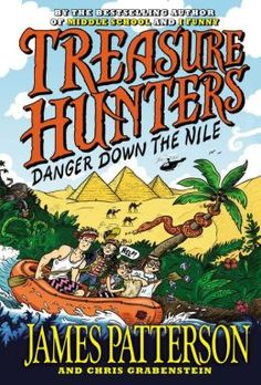 Treasure Hunters Danger Down the Nile by James Patterson 9/1/14