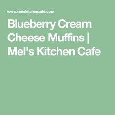 Blueberry Cream Cheese Muffins | Mel's Kitchen Cafe