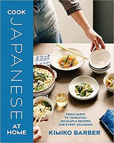 Cook Japanese At Home Kimiko Barber 9780857833068 Amazon Com Books Cooking Japanese Cooking Recipes