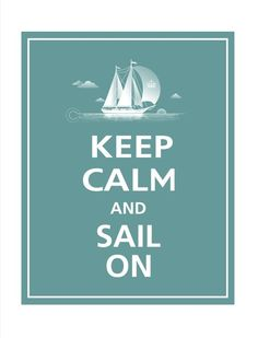 Keep Calm and Sail On from PosterPop on etsy