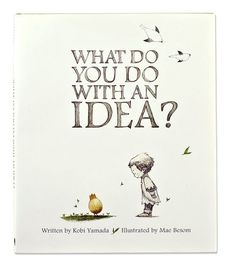 """What Do You Do with an Idea?"" Book inspires Innovation, Writing, Creativity + (Via corner on character)"