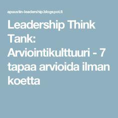 Leadership Think Tank: Arviointikulttuuri - 7 tapaa arvioida ilman koetta