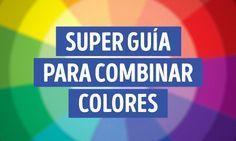Super guía para combinar colores                                                                                                                                                     Más