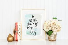 Custom Calligraphy Dog Print Quote Hand painted All you
