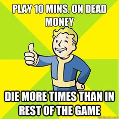 Unbelievably true. Actually, it was more like 10 minutes of New Vegas generally.