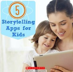 5 storytelling apps for kids and tips for interacting with your child during storytelling.