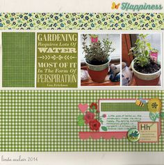 *Happiness* - Scrapbook.com - Use different patterned paper in shades of green for garden or plant scrapbooking.