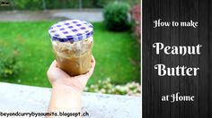 Try easy quick healthy Peanut Butter Homemade Peanut Butter, Healthy Peanut Butter, Peanut Butter Recipes, Basic Cooking, Healthy Recipes, Canning, Fruit, Easy, How To Make