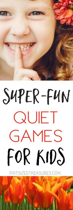Shhhh! Try these super-fun quiet games that are perfect for kids when they need to be quiet but still want to have FUN!