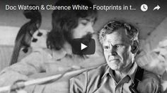 Footprints in the snow, a song and guitarpicking by Doc Watson & Clarence White