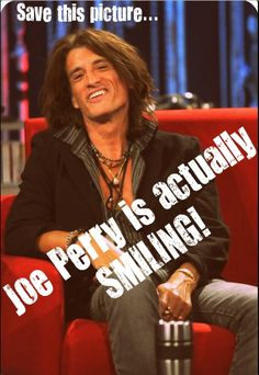 once in a lifetime - joe perry smiling