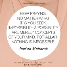 "Jum'ah Mubarak! - The best day of the week ❤ ""Keep praying, no matter what it is you seek. Impossibility & possibility are merely concepts of your mind. For ALLAH, nothing is impossible."" ‪#‎LCC‬ ‪#‎lovelyhijab‬ ‪#‎salambeauts‬ ‪#‎TGIF‬"