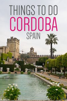 Discovering Cordoba, Spain – A UNESCO World Heritage City – 2020 World Travel Populler Travel Country Spain Travel Guide, Europe Travel Tips, European Travel, Europe Destinations, Holiday Destinations, Italy Travel, Portugal Travel, Spain And Portugal, Granada